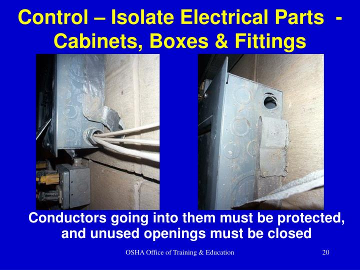 Control – Isolate Electrical Parts  - Cabinets, Boxes & Fittings
