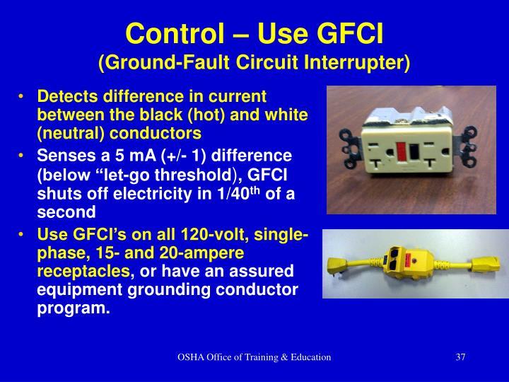 Control – Use GFCI