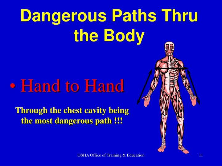 Dangerous Paths Thru the Body