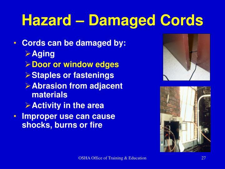 Hazard – Damaged Cords
