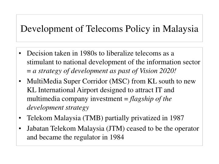 Development of Telecoms Policy in Malaysia