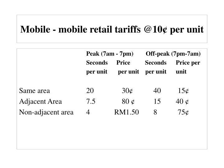 Mobile - mobile retail tariffs @10¢ per unit