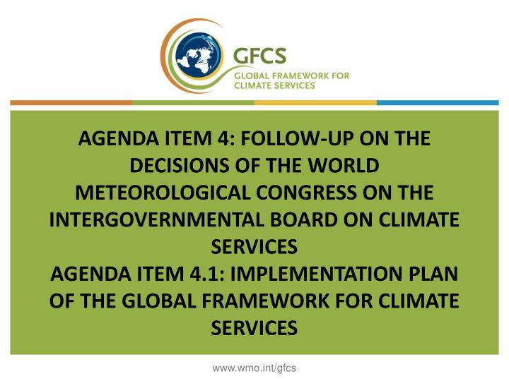 AGENDA ITEM 4: FOLLOW-UP ON THE DECISIONS OF THE WORLD METEOROLOGICAL CONGRESS ON THE INTERGOVERNMEN...