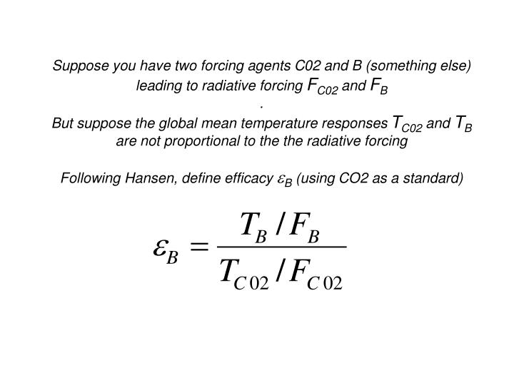 Suppose you have two forcing agents C02 and B (something else)