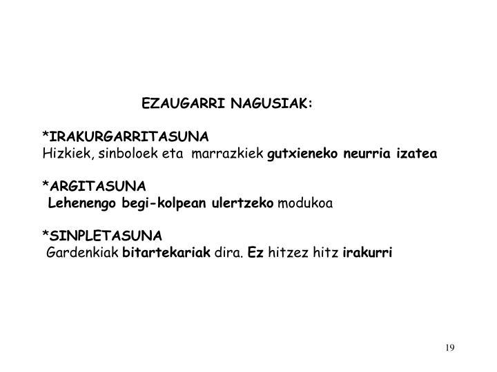 EZAUGARRI NAGUSIAK: