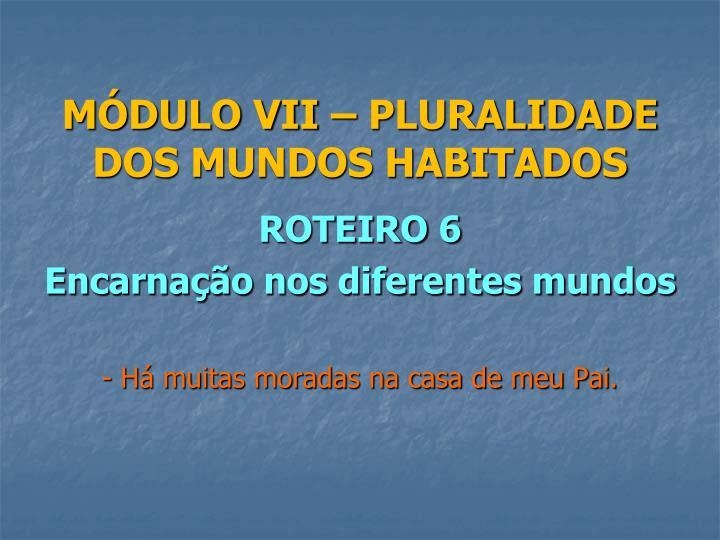 MÓDULO VII – PLURALIDADE DOS MUNDOS HABITADOS