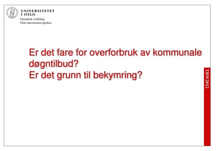 Er det fare for overforbruk av kommunale døgntilbud?