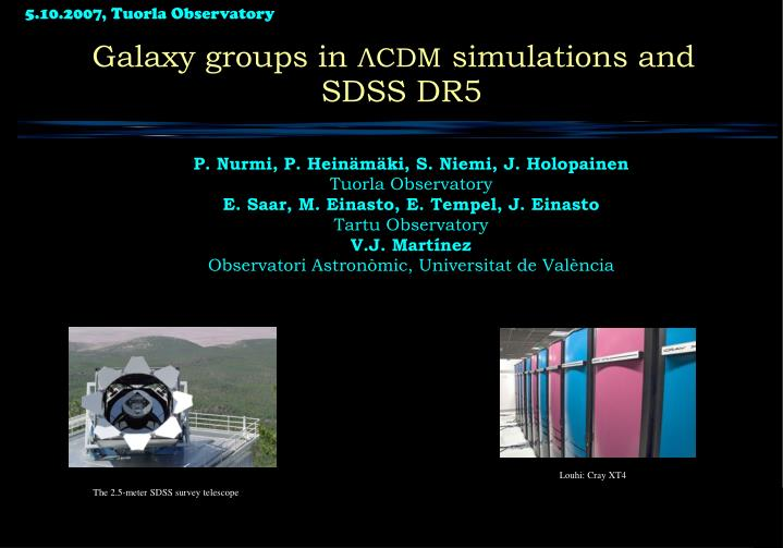 Galaxy groups in cdm simulations and sdss dr5