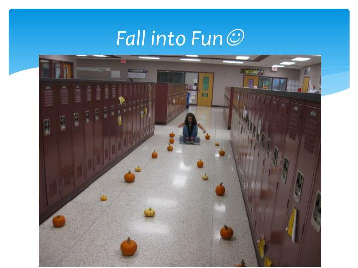 Fall into Fun