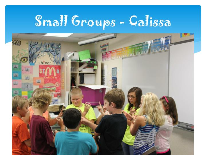 Small Groups - Calissa