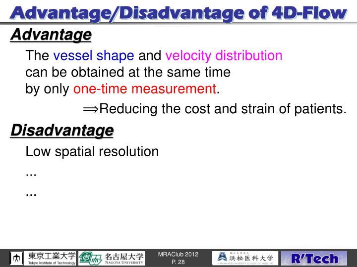 Advantage/Disadvantage of 4D-Flow