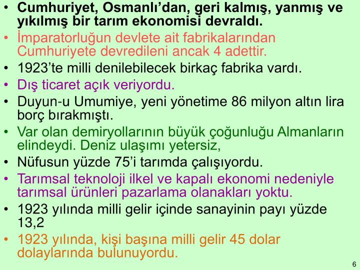 Cumhuriyet, Osmanlı'dan, geri kalmış, yanmış ve yıkılmış bir tarım ekonomisi devraldı.