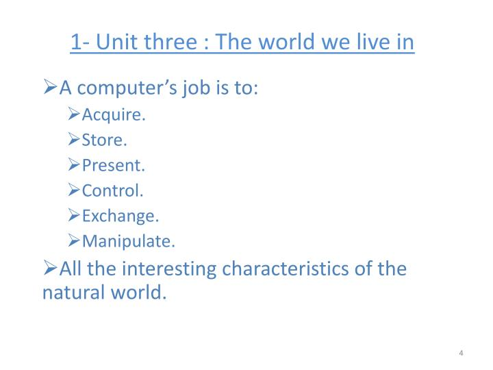 1- Unit three : The world we live in