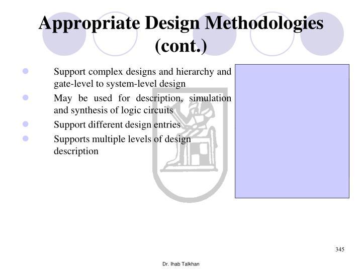 Appropriate Design Methodologies (cont.)