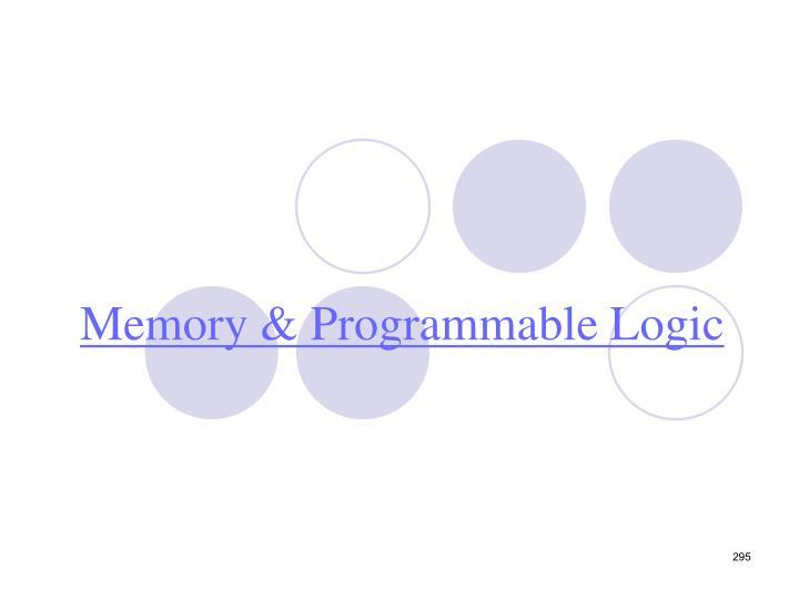 Memory & Programmable Logic