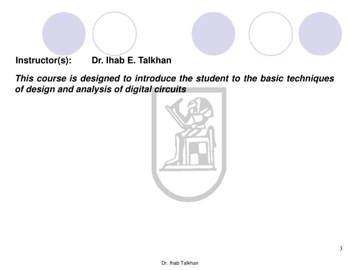Instructor(s):        Dr. Ihab E. Talkhan