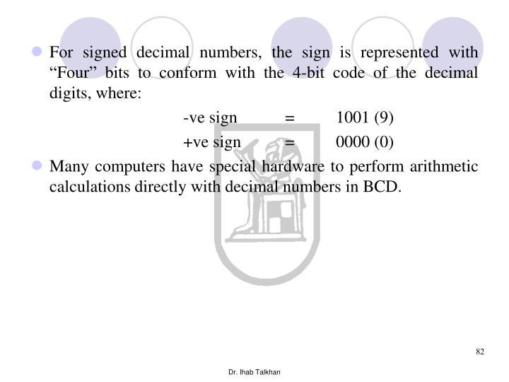 "For signed decimal numbers, the sign is represented with ""Four"" bits to conform with the 4-bit code of the decimal digits, where:"