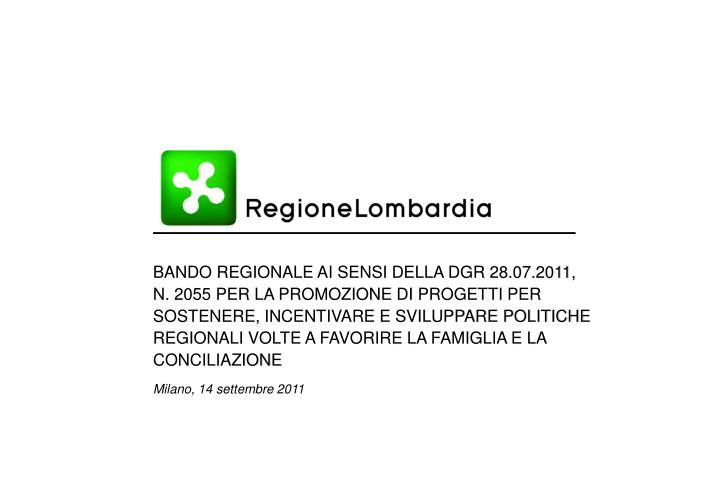 BANDO REGIONALE AI SENSI DELLA DGR 28.07.2011, N. 2055 PER LA PROMOZIONE