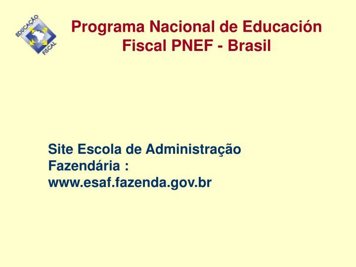 Programa Nacional de Educación Fiscal PNEF - Brasil