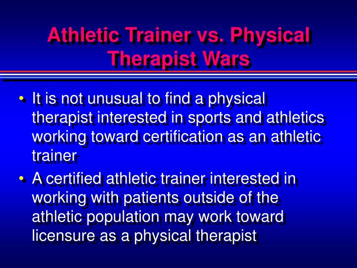 Athletic Trainer vs. Physical Therapist Wars
