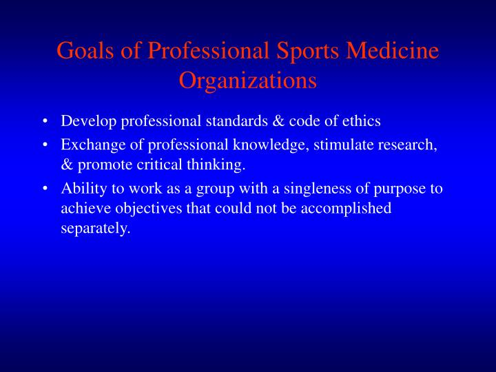 Goals of Professional Sports Medicine Organizations