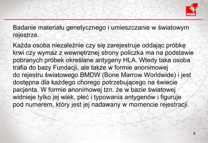 Badanie materiau genetycznego i umieszczanie w wiatowym rejestrze.
