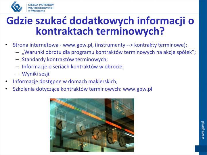 Gdzie szukać dodatkowych informacji o kontraktach terminowych?