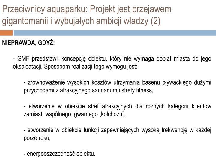 Przeciwnicy aquaparku: Projekt jest przejawem gigantomanii i wybujałych ambicji władzy (2)