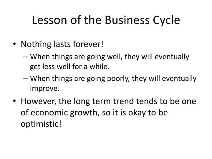 Lesson of the Business Cycle