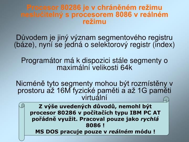 Procesor 80286 je v chráněném režimu neslučitelný s procesorem 8086 v reálném režimu