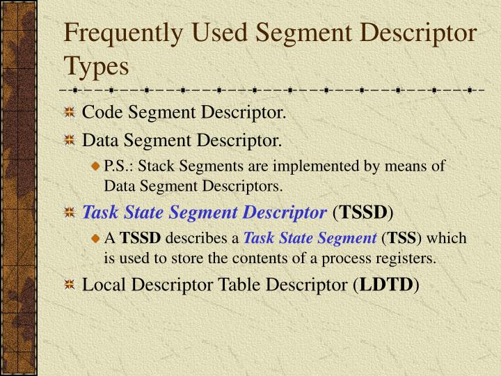 Frequently Used Segment Descriptor Types