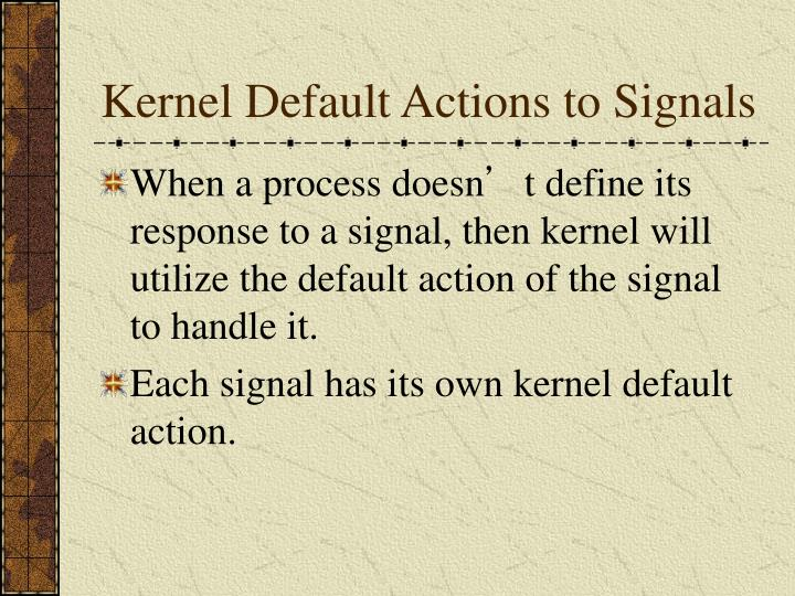 Kernel Default Actions to Signals