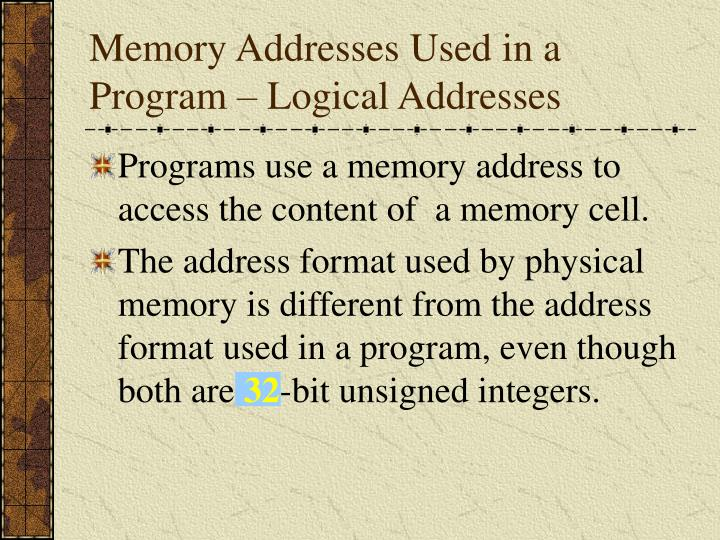 Memory Addresses Used in a Program – Logical Addresses