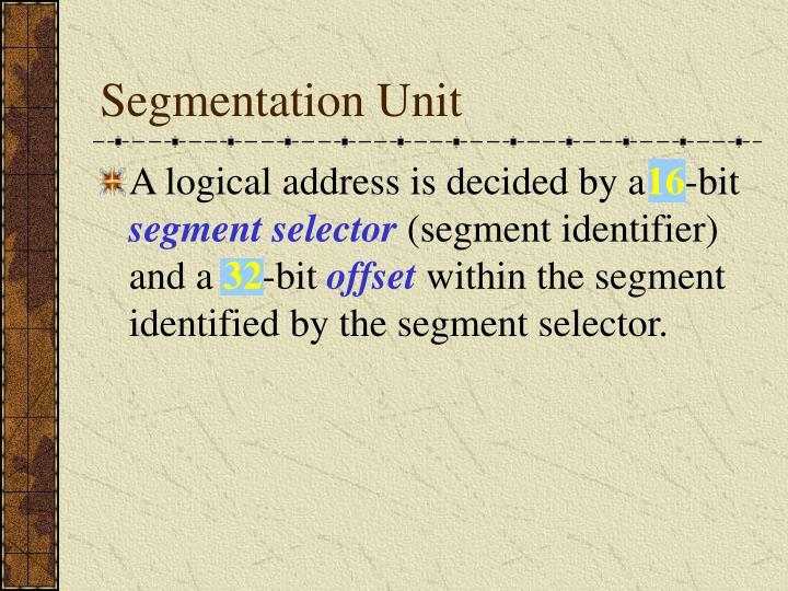 Segmentation Unit