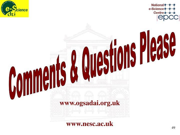Comments & Questions Please