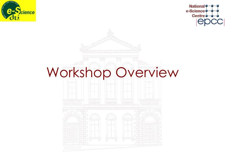 Workshop Overview