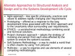 alternate approaches to structured analysis and design and to the systems development life cycle