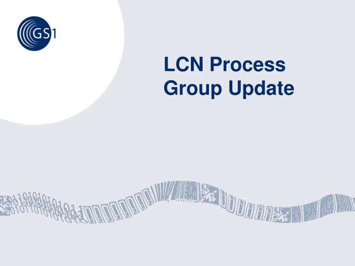 LCN Process Group Update