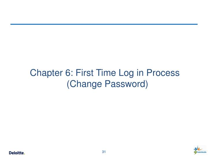 Chapter 6: First Time Log in Process (Change Password)