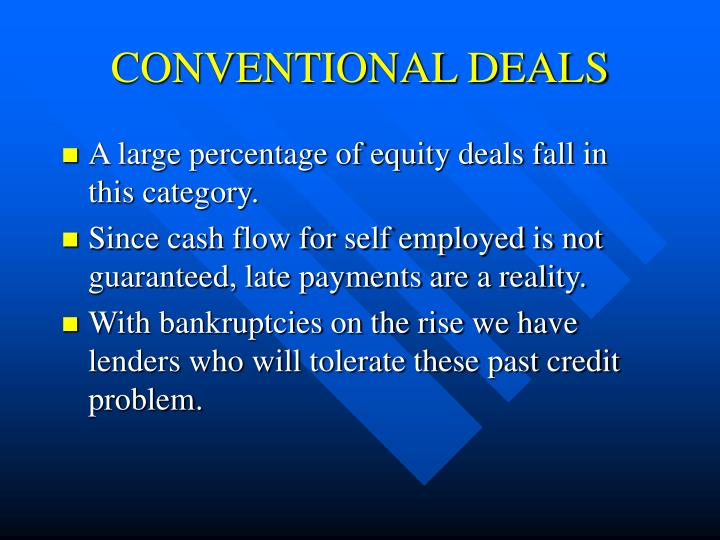 CONVENTIONAL DEALS