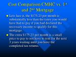 cost comparison cmhc vs 1 st and 2 nd mortgage8