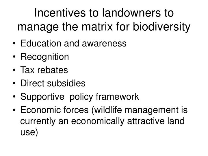 Incentives to landowners to manage the matrix for biodiversity