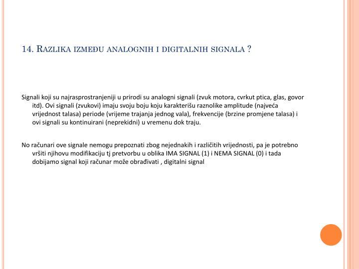 14. Razlika između analognih i digitalnih signala ?