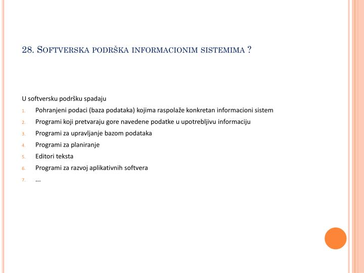 28. Softverska podrška informacionim sistemima ?