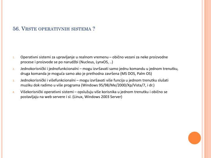 56. Vrste operativnih sistema ?
