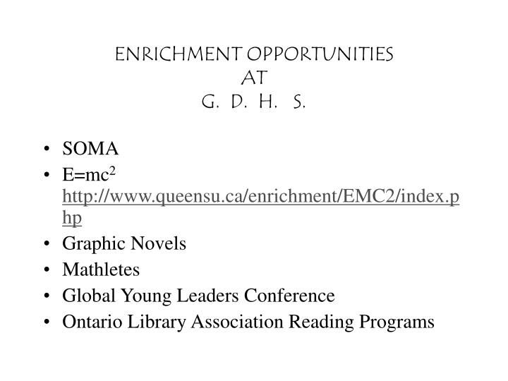 Enrichment opportunities at g d h s