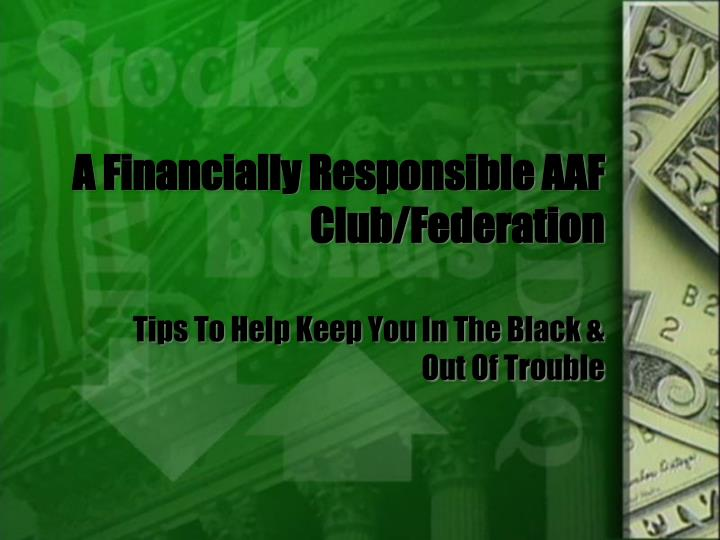 A Financially Responsible AAF Club/Federation