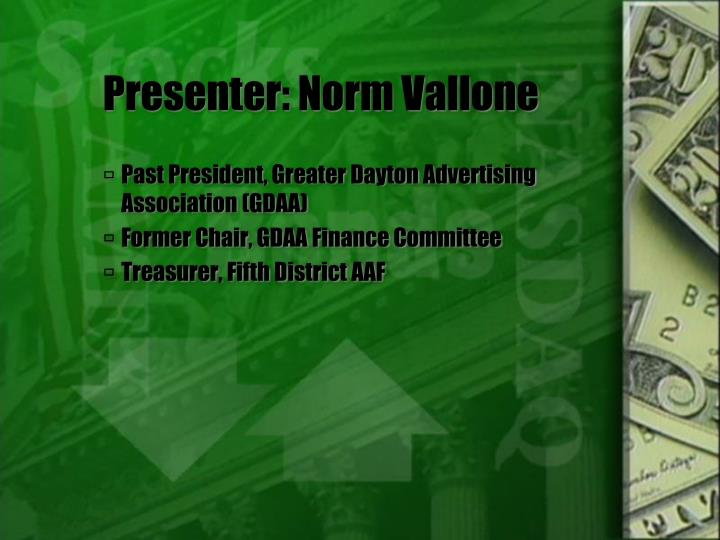 Presenter: Norm Vallone