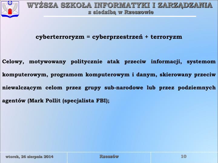 cyberterroryzm = cyberprzestrzeń + terroryzm