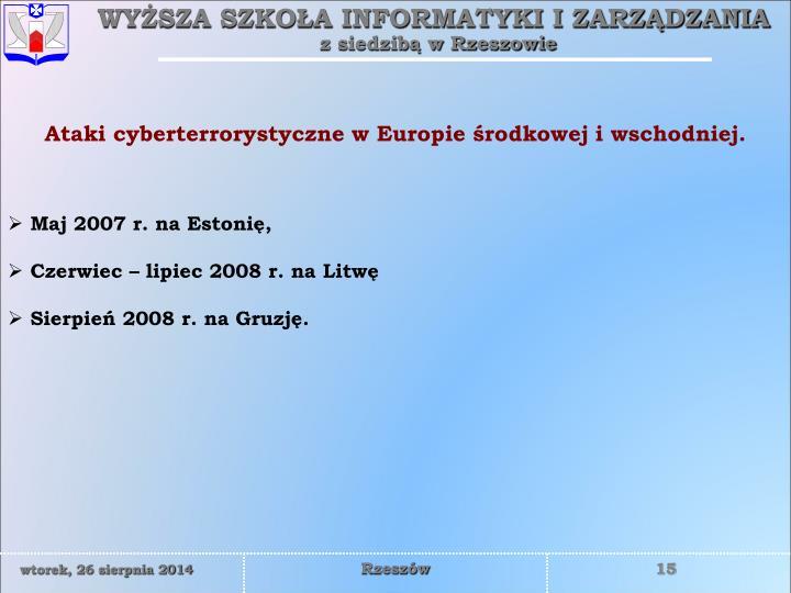 Ataki cyberterrorystyczne w Europie środkowej i wschodniej.